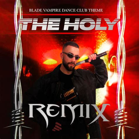 Blade Vampire Dance Club Theme (The Holy Remix) by The