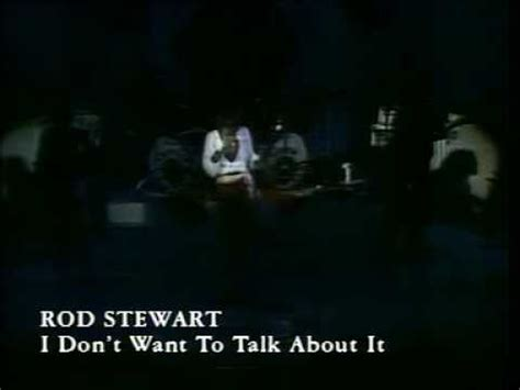 Rod Stewart - I don't want to talk about it - YouTube